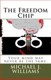 The Freedom Chip, Michael Williams, 1479295744