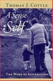 A Sense of Self, Thomas J. Cottle, 1558495746