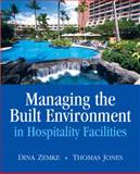 Managing the Built Environment in Hospitality Facilities, Zemke, Dina and Jones, Thomas, 0135135745