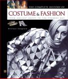 The Complete History of Costume and Fashion : From Ancient Egypt to the Present Day, Cosgrave, Bronwyn, 0816045747