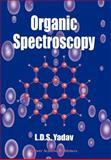 Organic Spectroscopy, Yadav, Lal Dhar Singh, 1402025742