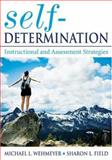 Self-Determination : Instructional and Assessment Strategies, Field, Sharon I. and Wehmeyer, Michael L., 1412925746