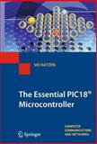 The Essential PIC18® Microcontroller, Katzen, Sid, 1447125746