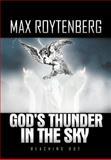 God's Thunder in the Sky, Max Roytenberg, 146204574X
