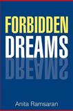 Forbidden Dreams, Anita Ramsaran, 147713574X