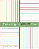Rethinking the Color Line : Readings in Race and Ethnicity, Gallagher, Charles A., 0073135747