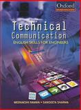 Technical Communication : English Skills for Engineers, Raman, Meenakshi and Sharma, Sangeeta, 0195695747