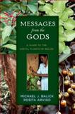 Messages from the Gods : A Guide to the Useful Plants of Belize, Balick, Michael J. and Arvigo, Rosita, 0199965749