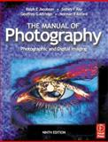 Manual of Photography, Jacobson, Ralph E. and Ray, Sidney, 0240515749