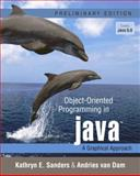 Object-Oriented Programming in Java : A Graphical Approach, Sanders, Kathryn E. and Van Dam, Andries, 0321245741