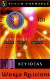 Teach Yourself 101 Key Ideas : World Religions, Oliver, Paul, 0658015745