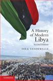A History of Modern Libya, Dirk J. Vandewalle, 1107615747