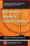 Elements of Algebraic Coding Systems, da Rocha, Valdemar C., 1606505742