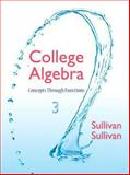 College Algebra : Concepts Through Functions, Sullivan, Michael, III, 0321925742