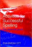 Activities for Successful Spelling : The Essential Guide, Ott, Philomena, 0415385741