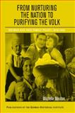 From Nurturing the Nation to Purifying the Volk : Weimar and Nazi Family Policy, 1918-1945, Mouton, Michelle, 0521145740