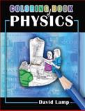 Coloring Book of Physics, Lamp, David, 0757555748