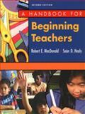 A Handbook for Beginning Teachers, MacDonald, Robert E., 0801315743