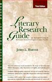 Literary Research Guide : An Annotated Listing of Reference Sources in English Literary Studies, Harner, James L., 0873525744