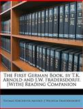 The First German Book, by T K Arnold and J W Frädersdorff [with] Reading Companion, Thomas Kerchever Arnold and J. Wilhelm Fraedersdorff, 1147205744