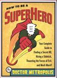 How to Be a Superhero, Barry Neville, 0452285755
