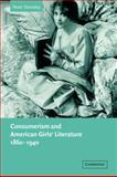 Consumerism and American Girls' Literature, 1860-1940, Stoneley, Peter, 0521035759
