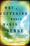 Why a Suffering World Makes Sense, Chris Tiegreen, 0801065755