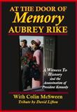 At the Door of Memory, Aubrey Rike : A Witness to History and the Assassination of President Kennedy, Aubrey Rike, 0977465756