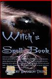 The Witch's Spell Book, Gregory Branson-Trent, 0984465758