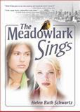 The Meadowlark Sings, Helen Ruth Schwartz, 1560235756
