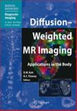 Diffusion-Weighted MR Imaging : Applications in the Body, , 3540785752