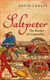 Saltpeter : The Mother of Gunpowder, Cressy, David, 019969575X