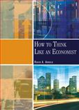 How to Think Like an Economist, Arnold, Roger A., 0324015755