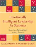 Emotionally Intelligent Leadership for Students : Facilitation and Activity Guide, Shankman, Marcy L. and Allen, Scott J., 0470615753