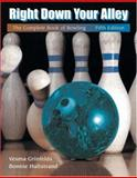 Right down Your Alley : The Complete Book of Bowling, Grinfelds, Vesma and Hultstrand, Bonnie, 0534515754
