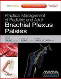 Practical Management of Pediatric and Adult Brachial Plexus Palsies, Yang, Lynda J-S and McGillicuddy, John E., 1437705758