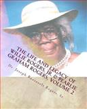 The Life and Legacy of Willie Rogers, Jr. and Pearlie Graham Rogers, Volume 2, Joseph Rogers, 1480275751