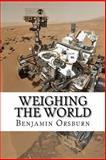 Weighing the World, Benjamin Orsburn, 1499635753