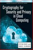 Cryptography for Security and Privacy in Cloud Computing, Rass, Stefan and Slamanig, Daniel, 1608075753