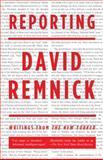 Reporting, David Remnick, 0307275752