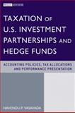 Taxation of U. S. Investment Partnerships and Hedge Funds : Accounting Policies, Tax Allocations, and Performance Presentation, Vasavada, Navendu P., 0470605758