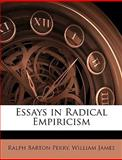 Essays in Radical Empiricism, Ralph Barton Perry and William James, 1144345758