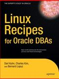 Linux Recipes for Oracle DBAs, Kuhn, Darl and Kim, Charles, 1430215755