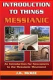 Introduction to Things Messianic, J. K. McKee, 1468005758