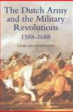 The Dutch Army and the Military Revolutions, 1588-1688, Van Nimwegen, Olaf, 1843835754