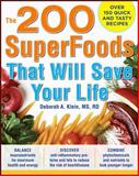The 200 Superfoods That Will Save Your Life, Deborah A. Klein, 0071625755