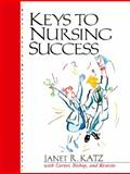 Keys to Nursing Success, Carter, Carol and Katz, Janet R., 0130195758