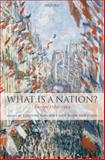 What Is a Nation? : Europe 1789-1914, , 0199295751