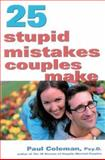 25 Stupid Mistakes Couples Make, Coleman, Paul, 0737305754