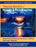Timeless Secrets of Health and Rejuvenation, Andreas Moritz, 097927575X